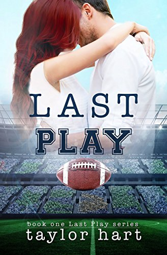 Last Play: Book 1 Last Play Romance Series (A Bachelor Billionaire Companion) (The Last Play Series) (English Edition)