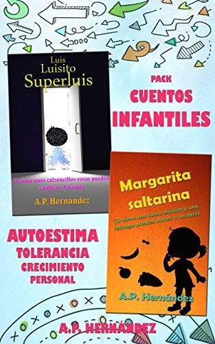 Pack de cuentos infantiles: cuentos para crecer en valores: Autoestima, Tolerancia y Crecimiento personal eBook: Hernández, A.P.: Amazon.es: Tienda Kindle