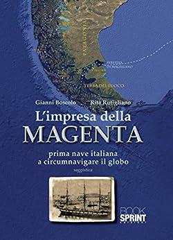 L'impresa della Magenta (Italian Edition) by [Gianni Boscolo, Rita Rutigliano]