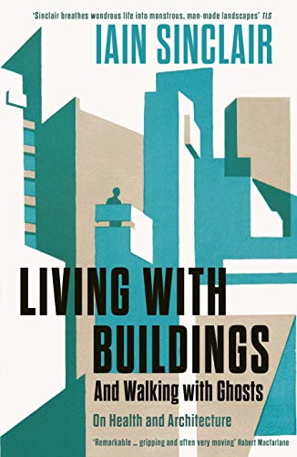 Living with Buildings: And Walking with Ghosts - On Health and Architecture [Lingua Inglese]