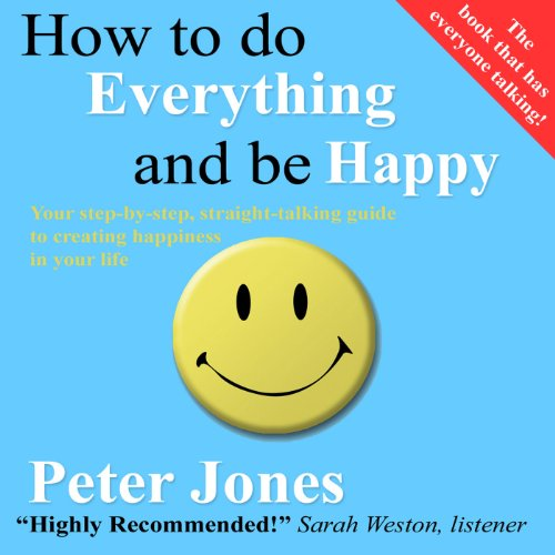 How to Do Everything and Be Happy audiobook cover art