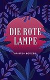 Die rote Lampe: 4 süße Kurzgeschichten für Kinder (German Edition)