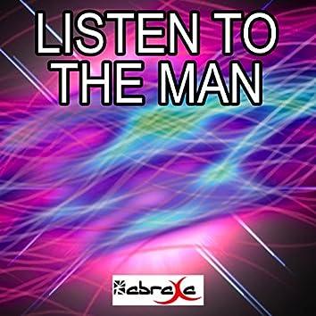 Listen to the Man