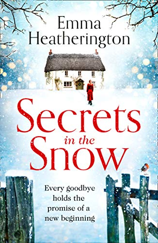Secrets in the Snow: a heartwarming Christmas romance from the author of the ebook bestseller by [Emma Heatherington]