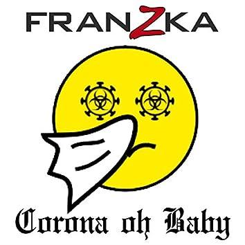 Corona Oh Baby