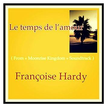"""Le temps de l'amour (From """"Moonrise Kingdom"""" Soundtrack)"""