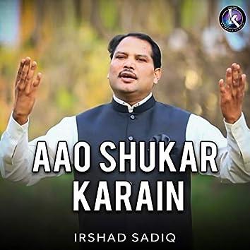 Aao Shukar Karain
