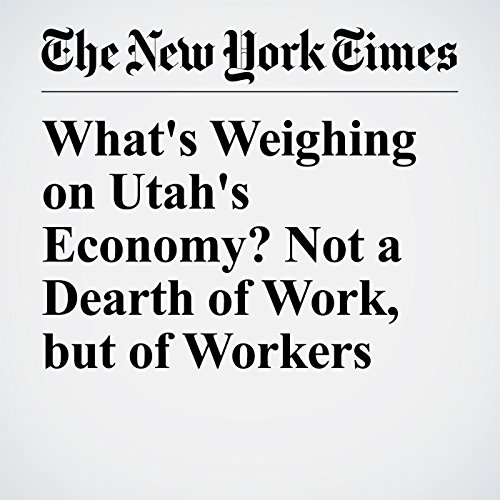 What's Weighing on Utah's Economy? Not a Dearth of Work, but of Workers copertina