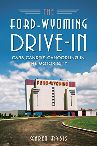 The Ford-Wyoming Drive-In: Cars, Candy & Canoodling in the...