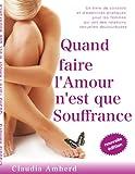 Quand faire l'amour n'est que souffrance - Un livre de conseils et d'exercices pratiques pour les femmes qui ont des relations sexuelles douloureuses (BOOKS ON DEMAND) - Format Kindle - 14,99 €