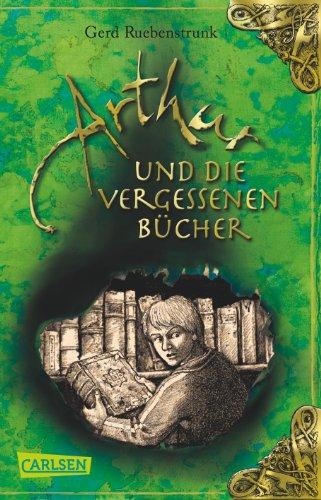 Arthur, Band 1: Arthur und die Vergessenen Bücher