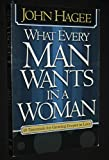 What Every Man Wants in a Woman/What Every Woman in a Man: 10 Essentials for Growing Deeper in Love/10 Qualities for Nurturing Intimacy