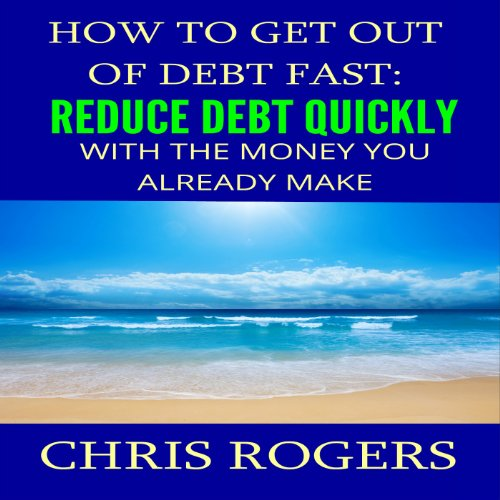 How to Get Out of Debt Fast audiobook cover art