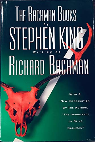The Bachman Books: Four Early Novels by Richard Bachman (Stephen King) : Rage, The Long Walk, Roadwork, The Running Man