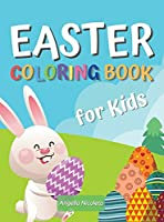 Easter Coloring Book for Kids: Amazing Coloring Book with Easter Eggs and Bunnies for Kids Ages 4-8