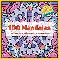 Livre de coloriage adulte pour filles 100 Mandalas - Il faut toujours un coup de folie pour bâtir un destin.