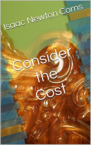 Consider the Cost (English Edition)