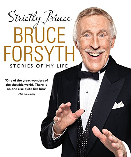 Strictly Bruce: Stories Of My Life (English Edition)