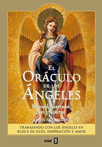 El Oráculo de los Ángeles: Trabajando con los Ángeles en busca de guía, inspiración y amor (Tabla de Esmeralda) (Spanish Edition)