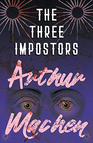 The Three Impostors - Or, The Transmutations (English Edition)