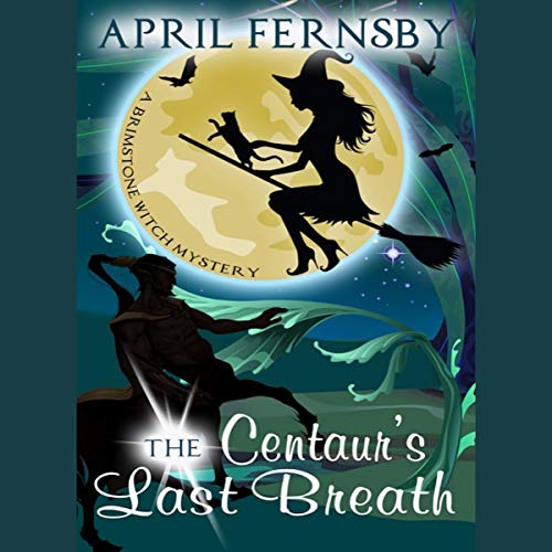 The Centaur's Last Breath     A Brimstone Witch Mystery, Book 3              By:                                                                                                                                 April Fernsby                               Narrated by:                                                                                                                                 Rebecca McKernan                      Length: 4 hrs and 45 mins     12 ratings     Overall 4.2