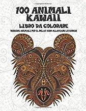 100 animali kawaii - Libro da colorare - Disegni animali per il relax con alleviare lo stress ?