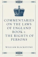 Commentaries on the Laws of England Book 1: The Rights of Persons