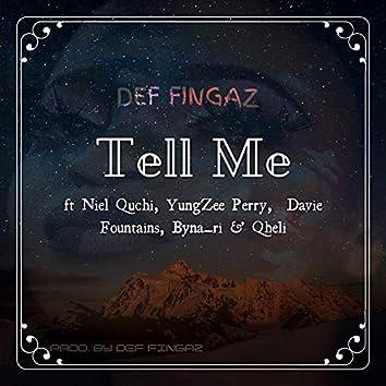 Tell Me (feat. Niel Quchi, Yung Zee Perry, Davie Fountains, Byna_ri, Qheli)