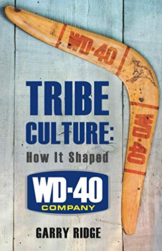 TRIBE CULTURE: How It Shaped WD-40 Company
