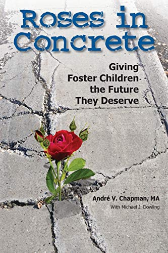 Roses in Concrete: Giving Foster Children the Future They Deserve
