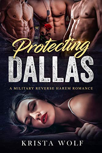 Protecting Dallas - A Military Reverse Harem Romance by [Krista Wolf]