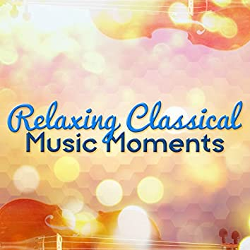 Relaxing Classical Music Moments
