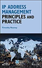 IP Address Management: Principles and Practice (IEEE Press Series on Networks and Service Management Book 16)