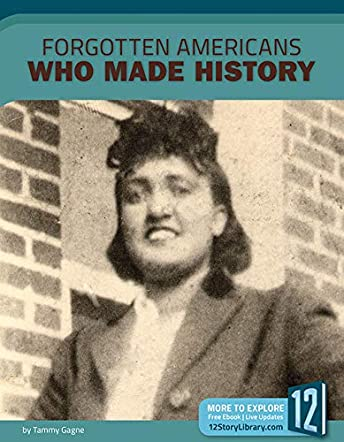 Forgotten Americans Who Made History