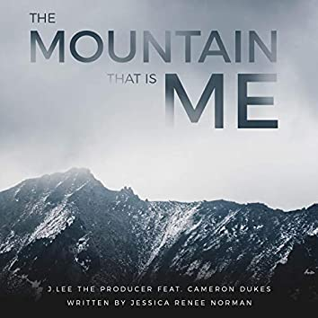 The Mountain That Is Me (feat. Cameron Dukes & Jessica Renee Norman)