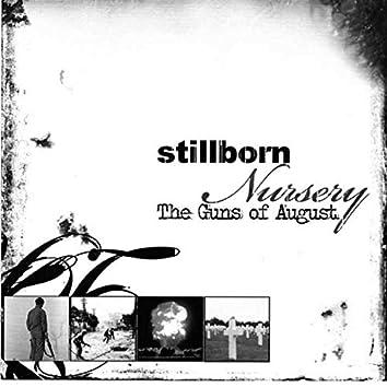 Stillborn Nursery (The Guns of August) [2002-2005]