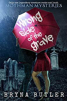 Wrong Side of the Grave (Mothman Mysteries Book 1) by [Bryna Butler]