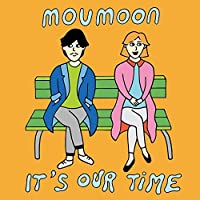 ITS OUR TIME by Moumoon (2015-08-12)