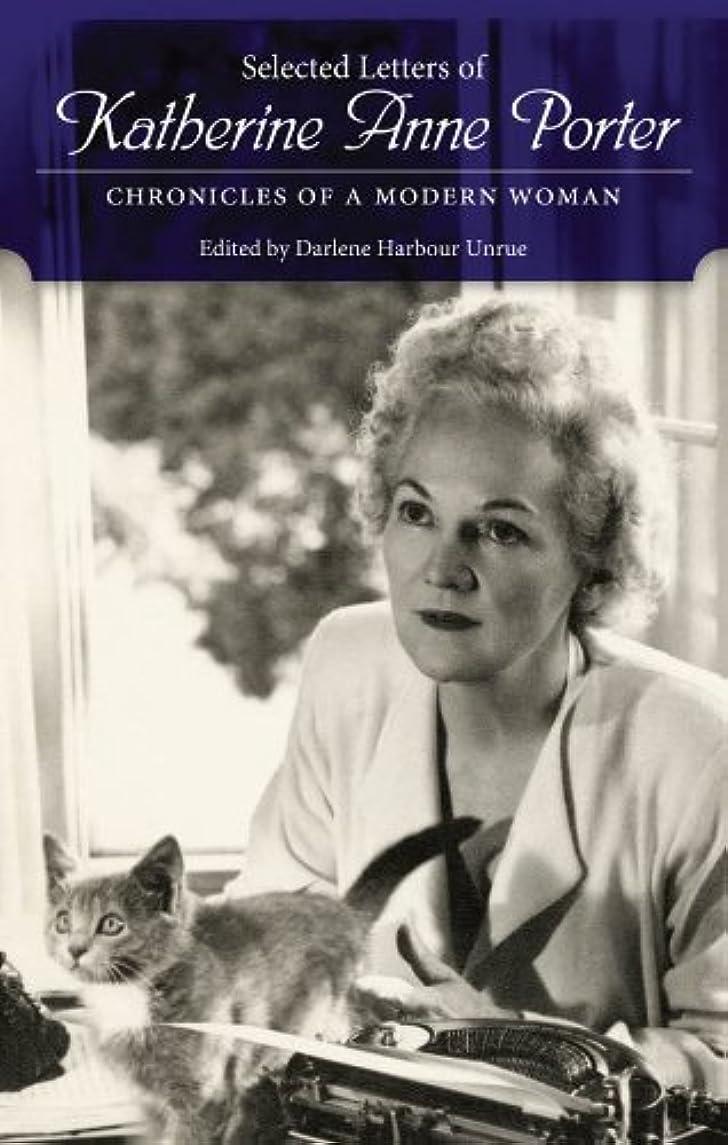 チャンピオンアパート酔うSelected Letters of Katherine Anne Porter (English Edition)