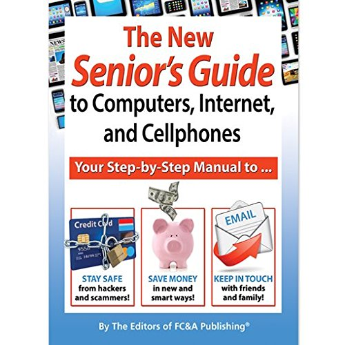 Compare Textbook Prices for The New Senior's Guide to Computers, Internet, and Cellphones  ISBN 9781935574651 by Editors of FC&A Publishing