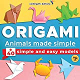Origami - Animals made simple: +40 simple and easy models. Vol.2: full-color step-by-step book for beginners (kids & adults)