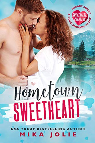 Hometown Sweetheart (Sweetheart, Colorado): A Brother's Best Friend Romance by [Mika Jolie]