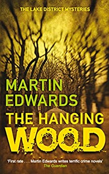 The Hanging Wood: The evocative and compelling cold case mystery (Lake District Cold-Case Mysteries) by [Martin Edwards]
