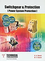 Switchgear & Protection {power system protection} :- III-II (EEE) JNTU K, IV-I (EEE) JNTU H, III-II (EEE) JNTU A, PB....Bakshi U A