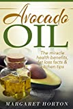 Avocado Oil: The miracle health...