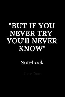 but if you never try you'll never know notebook: Cute gift for Women and Girls - 6 x 9 - 120 ruled PAGE... - Journal, Note...