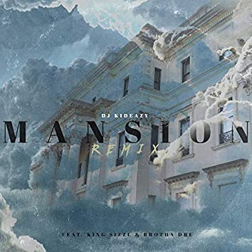 Mansion (Remix) [feat. Brotha Dre & King Sizzl]