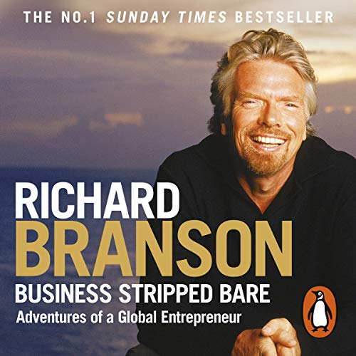 Business Stripped Bare     Adventures of a Global Entrepreneur              By:                                                                                                                                 Richard Branson                               Narrated by:                                                                                                                                 Adrian Mulraney                      Length: 11 hrs and 43 mins     301 ratings     Overall 4.1