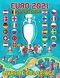 Sporty Color! - Euro 2021 Livre De Coloriage: Livre de coloriage pour garçons et filles | Cahier amusant pour les enfants à la maison | Cadeau sympa pour fou de football