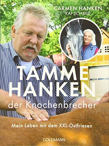 Tamme Hanken, der Knochenbrecher: Mein Leben mit dem XXL-Ostfriesen